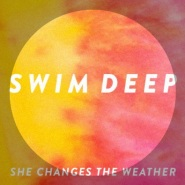 She Changes The Weather by Swim Deep