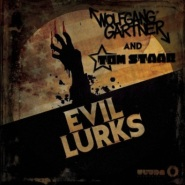 Evil Lurks by Wolfgang Gartner & Tom Staar