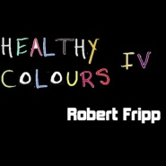 Healthy Colours IV by Brian Eno + Robert Fripp