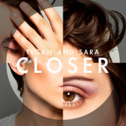 Closer by Tegan and Sara