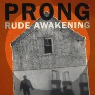 Rude Awakening (Detrimental remix) by Prong