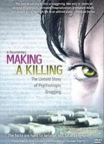 Making a Killing: The Untold Story of Psychotropic Drugging