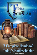 Terra Scholar - A Complete Handbook for Today's Homeschooler