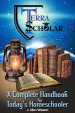 Terra Scholar - A Complete Handbook for Today's Homeschooler