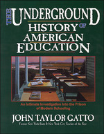 The Underground History of American Education — John Taylor Gatto