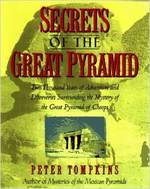 Secrets of the Great Pyramid: Two Thousand Years of Adventures and Discoveries Surrounding the Mysteries of the Great Pyramid of Cheops