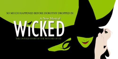 WICKED The Musical Tickets!