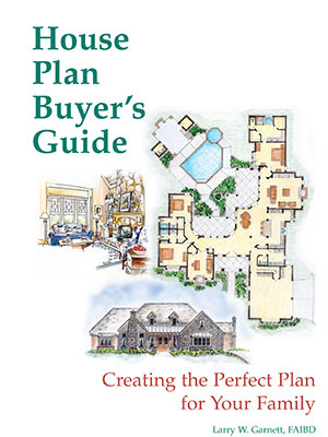 Home Plan Buyer's Guide: Creating the Perfect Plan for Your Family