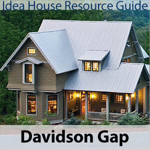 Davidson Gap Idea House Resource Guide