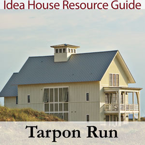 Tarpon Run Idea House Resource Guide