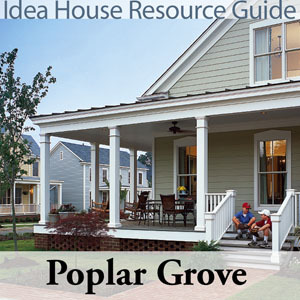 Poplar Grove Idea House Resource Guide