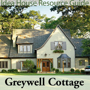 Greywell Cottage Idea House Resource Guide