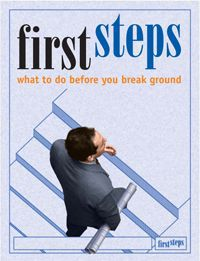 First Steps: What To Do Before You Break Ground