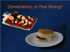 Conenience or dining