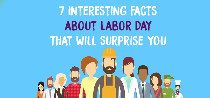 7 interesting facts about labor day that will surprise you