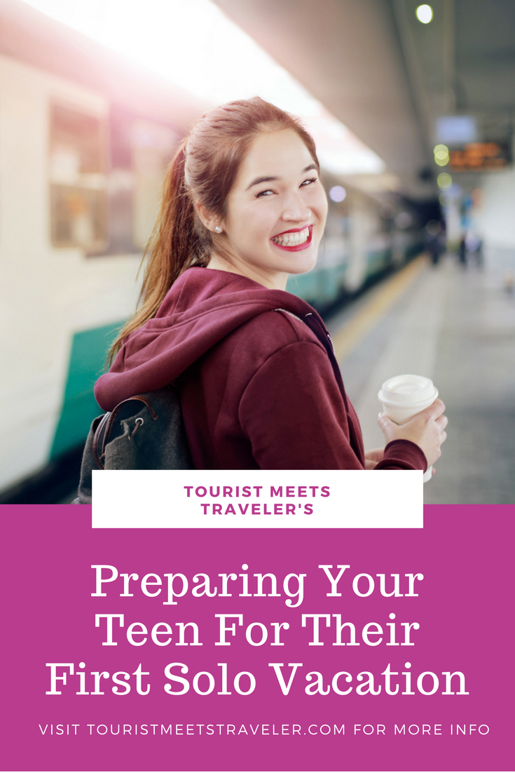 Preparing Your Teen For Their First Solo Vacation