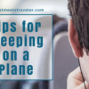 Tips for Sleeping on a Airplane