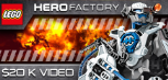 The LEGO Group Hero Factory Video Project