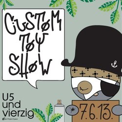 Event: U5undvierzig Custom Toy Show
