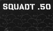 Series: Project Squadt - .50 Series