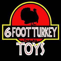 Artist: Six Foot Turkey Toys
