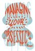 Managing Your Obsession