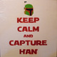 Keep Calm And Capture Han
