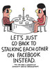 Let's Just Go Back To Stalking Each Other On Facebook Instead