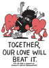 Together Our Love Will Beat It