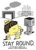 Stay Round