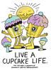 Live A Cupcake Life