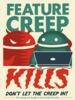 Feature Creep Kills