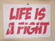 LIFE IS A FIGHT - pink