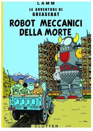 The_adventures_of_greasebat_robot_meccanici_della_morte-jeff_lamm-gocco_print-trampt-119250m