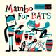 Mambo for Bats