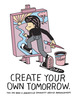Create Your Own Tomorrow