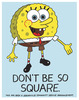 Don't Be So Square