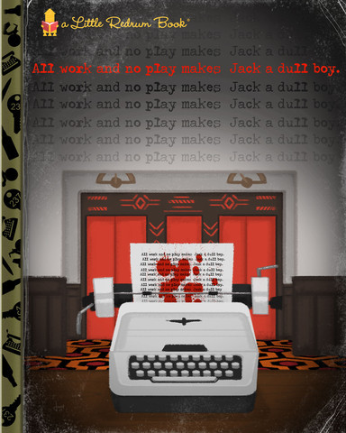 All_work_and_no_play_makes_jack_a_dull_boy-joey_spiotto-gicle_digital_print-trampt-168538m