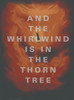 The Whirlwind Is In The Thorn Tree