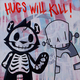 Hugs Will Kill