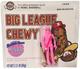 Big League Chewy