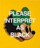 Please Interpret as Black (Ruby)