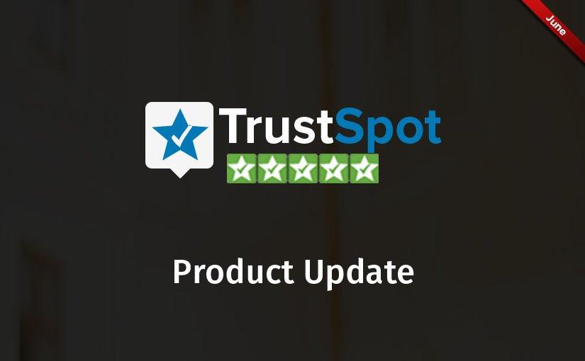 trustspot june update