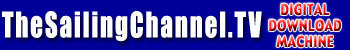 TheSailingChannel.TV Digital Download Machine