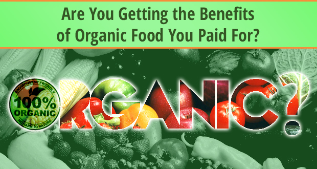 _Are-You-Getting-Benefits-Organic-Food-You-Paid-For2