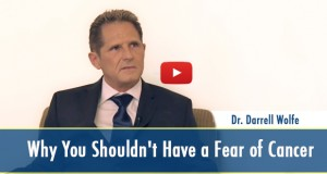 Video - Why You Shouldn't Have a Fear of Cancer