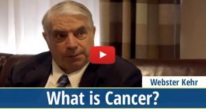 video-what-is-cancer-webster-kehr
