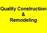 Quality Construction & Remodeling