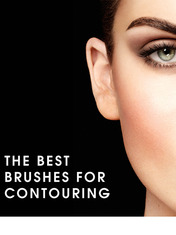 BEAUTY DECODED: THE BEST BRUSHES FOR CONTOURING