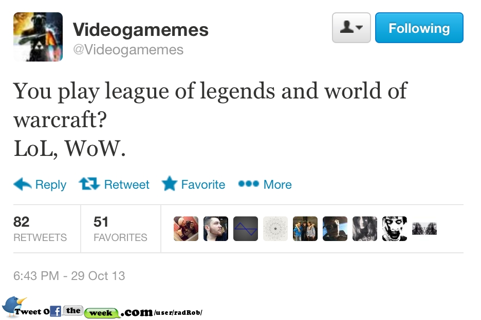 League of Legends and world of warcraft?